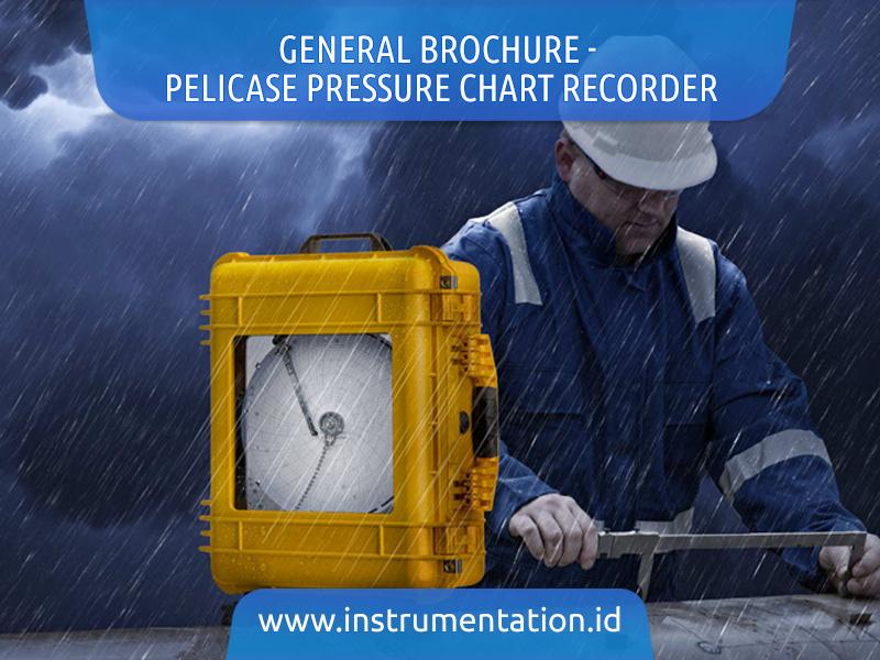 General Brochure - Pelicase Pressure Chart Recorder